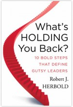 What's Holding You Back - Bob Herbold