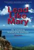 Lead Like Mary - an amazing leadership journey